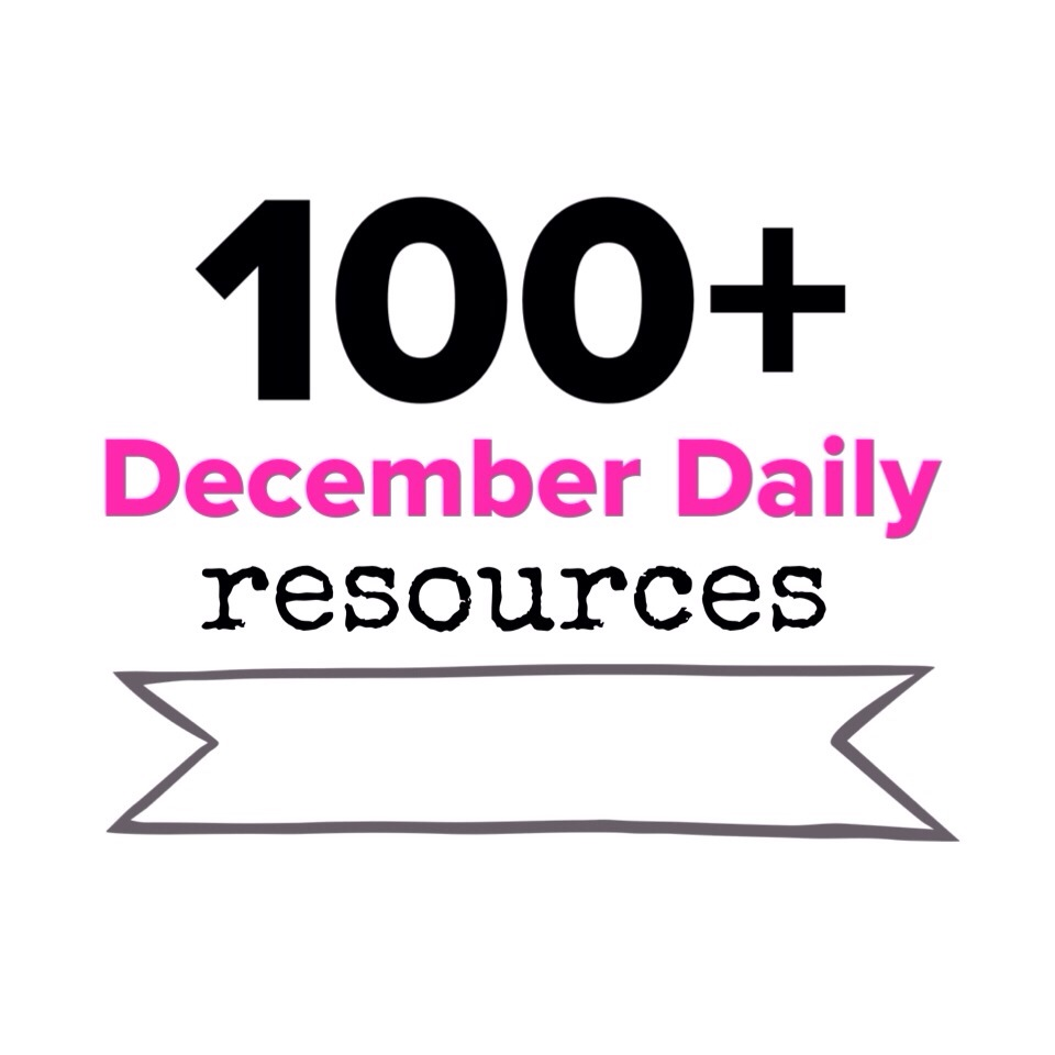 100+ Essential December Daily Resources