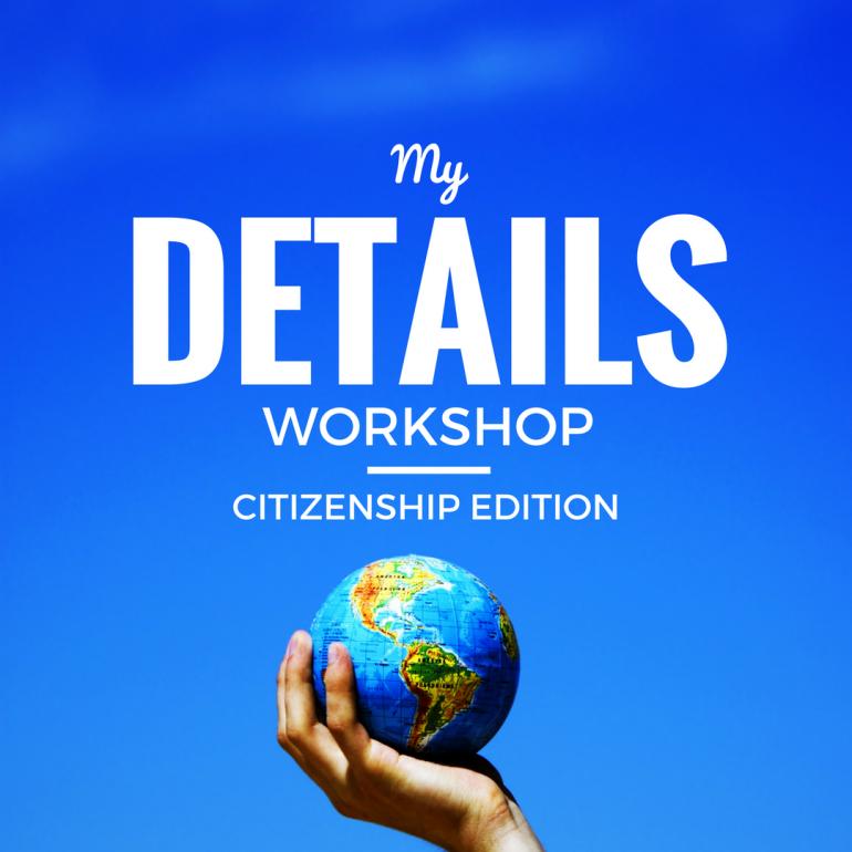 My Details Citizenship Edition Workshop