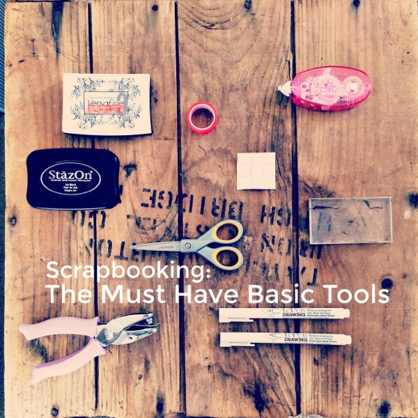 Scrapbooking The Must Have Tools