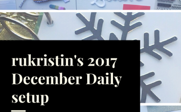 rukristin's december daily setup 2017