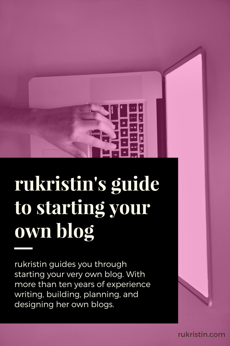 rukristin's guide to starting your own blog